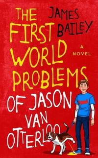 The First World Problems of Jason Van Otterloo