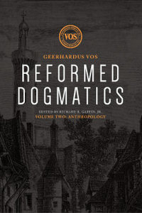 Reformed Dogmatics, Volume 1: Anthropology