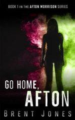 Go Home, Afton