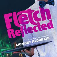 Fletch Reflected