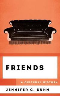 Friends A Cultural History