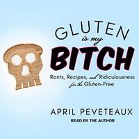Gluten Is My Bitch