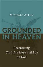 Grounded in Heaven