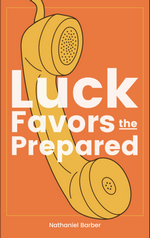 Luck Favors the Prepared