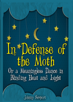 In Defense of the Moth