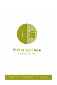 Faith vs Faithfulness: A Primer On Rest