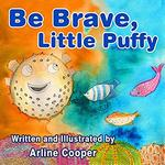 Be Brave, Little Puffy